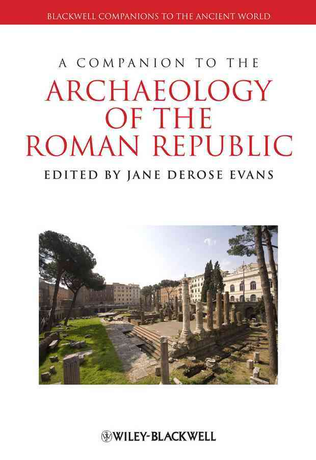 A Companion to the Archaeology of the Roman Republic By Evans, Jane Derose (EDT)